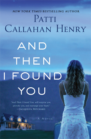 And Then I Found You: A Novel Patti Callahan Henry