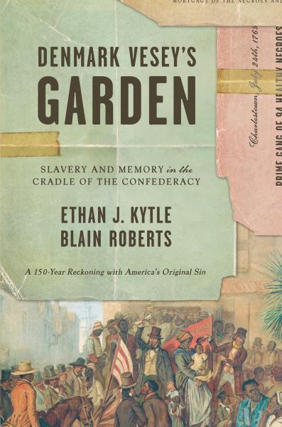 Ethan J Kytle Blain Roberts Discuss Denmark Veseys Garden